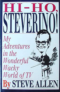 Hi-Ho Steverino (My adventures in wonderful wacky world of TV)