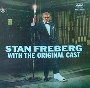 Stan Freberg with the Original Cast