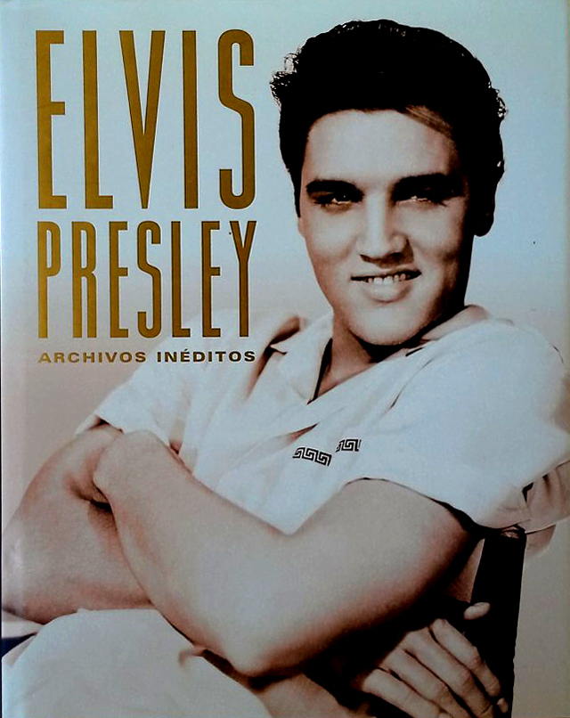 Elvis Presley: Archivos Ineditos/ (Spanish Edition)