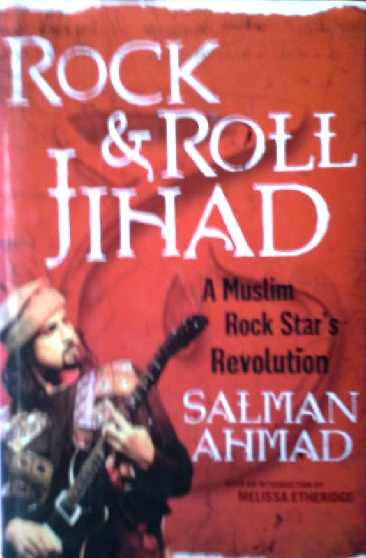 Rock & Roll Jihad - A Muslim Rock Star's Revolution