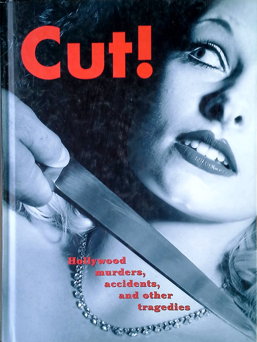 Cut ! Hollywood murders, accidents, and other tragedies