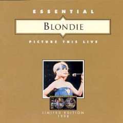 Essential Blondie - Picture this Live