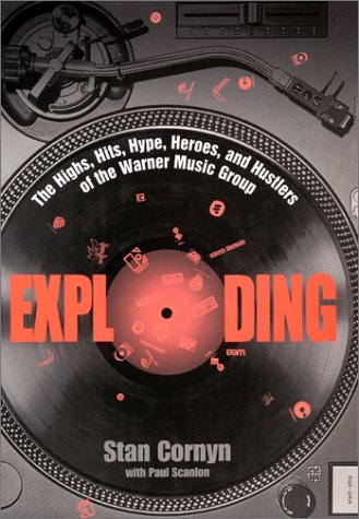 Exploding (Highs, hits, hype, heroes, hustlers of Warner Music)